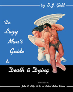 Lazy Man's Guide to Death and Dying, E.J. Gold
