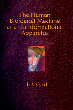 Human Biological Machine as a Transformational Apparatus, E.J. Gold