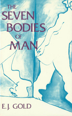 Seven Bodies of Man, E.J. Gold