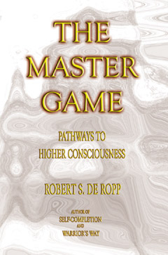 The Master Game, Robert S. de Ropp