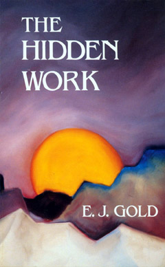 Hidden Work, E.J. Gold. Intro. by Lee Lozowick