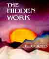 The Hidden Work, E.J. Gold. Intro. by Lee Lozowick