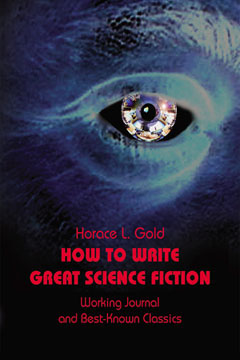 How to Write Great Science Fiction, H.L. Gold