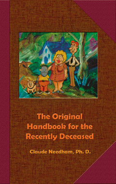 The Original Handbook for the Recently Deceased, Dr. Claude Needham