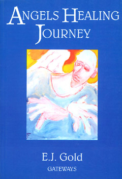 Angels Healing Journey, E.J.Gold