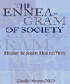 The Enneagram of Society -- Healing the Soul to Heal the World, Dr. Claudio Naranjo