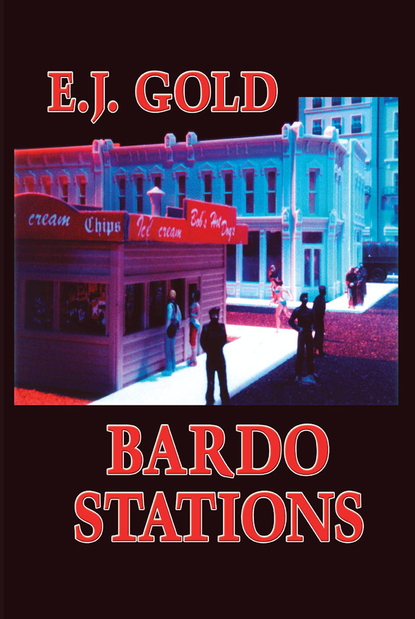 Bardo Stations by E.J. Gold - a guidebook to the bardos or between-lives states