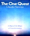 The One Quest: A Map of the Ways of Transformation, Claudio Naranjo