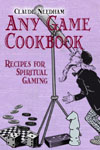 Any Game Cookbook, Claude Needham