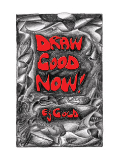 Draw Good Now, E.J. Gold