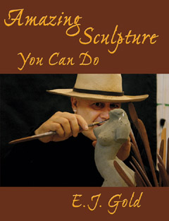 Awesome Sculpture You Can Do, E.J. Gold