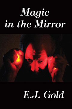 Magic in the Mirror, E.J.Gold