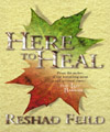 Here to Heal, Reshad Feild