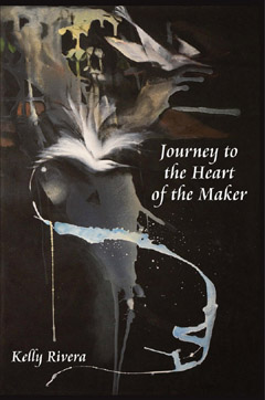Journey to the Heart of the Maker, Kelly Rivera