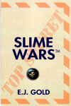 SlimeWars, E.J. Gold