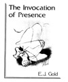 Invocation of Presence, E.J. Gold